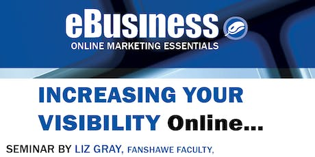 eBusiness Seminar: Increasing Your Visibility Online - Nov 2019 tickets