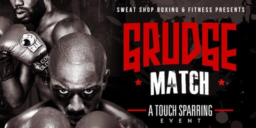 "Sweat Shop Boxing & Fitness Presents ""Grudge Match"" A Touch Sparring Event"