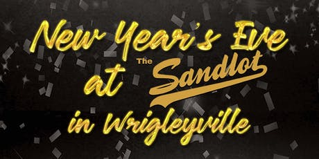 New Year's Eve at The Sandlot in Wrigleyville - $35 All Inclusive Package tickets