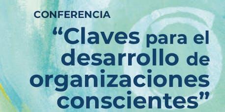 """Conferencia """"Claves para el desarrollo de organizaciones conscientes"""""""
