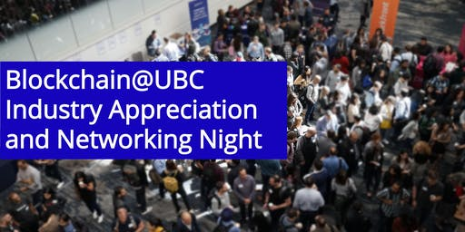 Blockchain@UBC Industry Appreciation and Networking Night