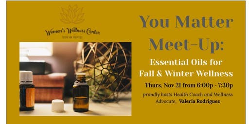 You Matter Meet-Up: Essential Oils for Fall & Winter Wellness