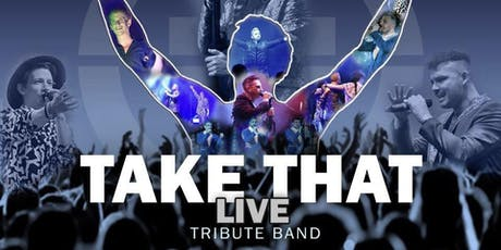 TAKE THAT LIVE (Tribute Band) tickets