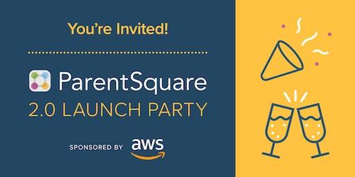 ParentSquare 2.0 Launch Party