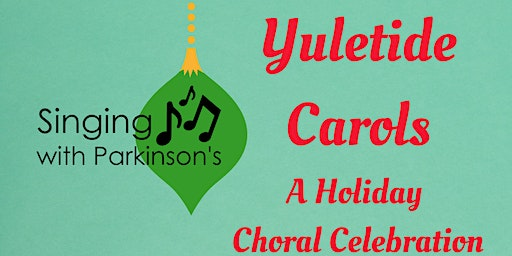 Singing with Parkinson's Choir presents Yuletide Carols