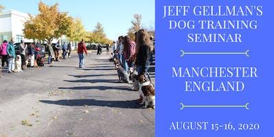 Manchester, England - Jeff Gellman's Dog Training Seminar