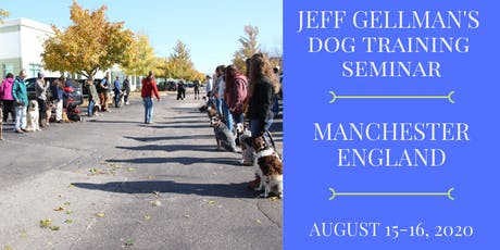 Manchester, England - Jeff Gellman's Dog Training Seminar tickets