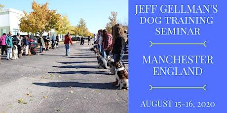 Manchester, England - Jeff Gellman's Dog Training Seminar tickets