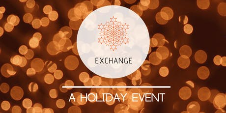 E.X.C.H.A.N.G.E -  A Holiday Event tickets