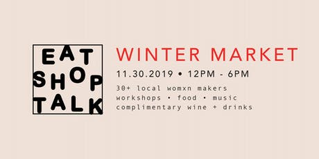 WSO Presents: EAT SHOP TALK Winter Market tickets