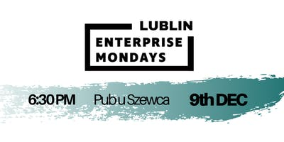Lublin Enterprise Mondays #3