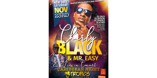 Charly Black & Mr Easy Live in Concert @ Tropics Restaurant and Bar