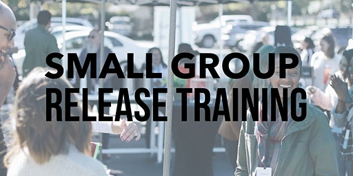 Small Group Release Training