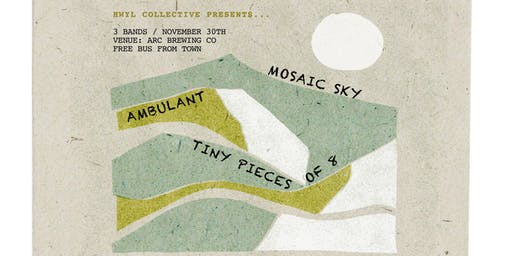 HWYL Collective Presents - MOSAIC SKY, TINY PIECES OF EIGHT & AMBULANT!
