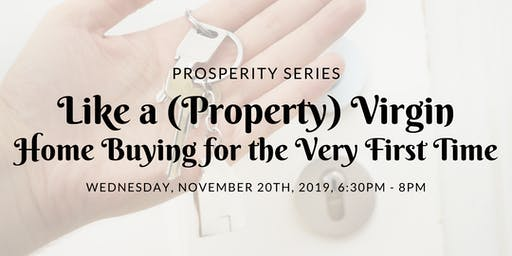 Like a (Property) Virgin: Home Buying for the Very First Time