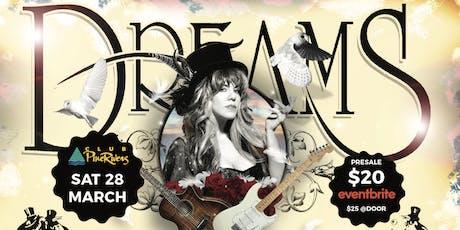 Dreams - Fleetwood Mac & Stevie Nicks Show tickets