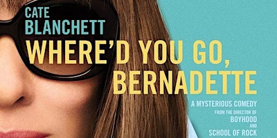 Afternoon Movie: Where'd You Go Bernadette?