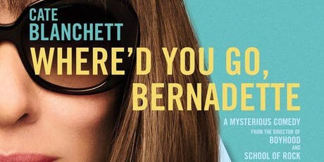 Afternoon Movie: Where'd You Go Bernadette? tickets