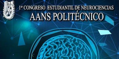 PRIMER CONGRESO ESTUDIANTIL DE NEUROCIENCIAS AANS IPN
