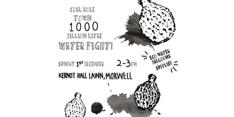 Coal Hole Town 1000 Billion Litre Water Fight tickets