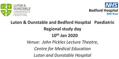 Luton & Dunstable and Bedford hospital Paediatric Regional study day tickets