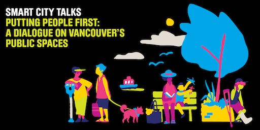 Smart City Talks | Putting People First: a dialogue on Vancouver's public spaces
