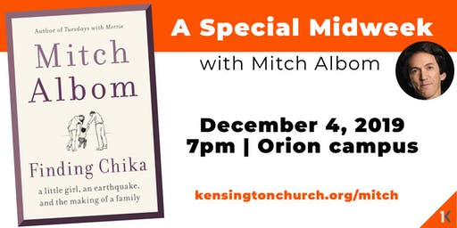 Kensington Midweek - With Special Guest Mitch Albom
