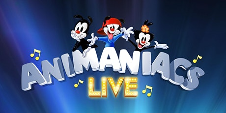 Animaniacs Live! 2019: Make Your Magic; or, the Melody of Life tickets