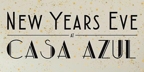 Casa Azul New Year's Eve Celebration tickets