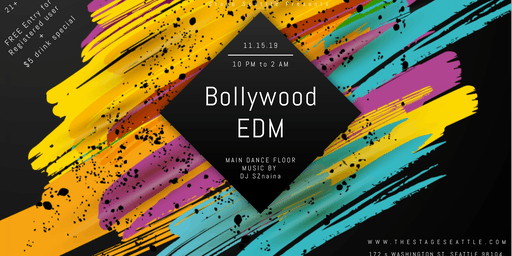 FREE Entry Bollywood & EDM dance party @ Stage Seattle nightclub