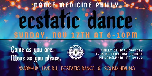 Dance Medicine Philly presents Ecstatic Dance November 17th