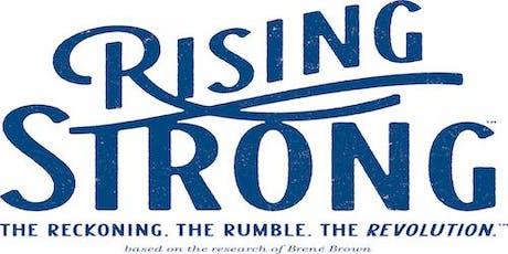 Rising Strong:  8 Week Curriculum Based Seminar  tickets