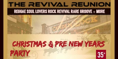 THE REVIVAL REUNION CAMDEN 'Christmas & Pre New Years Party' (Over 35s) tickets