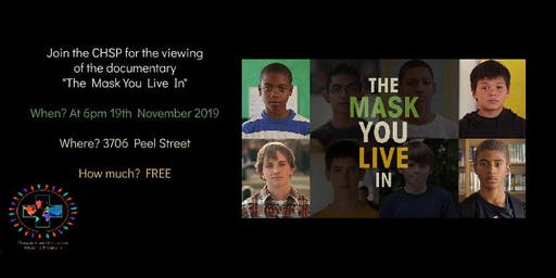 """CHSP documentary viewing: """"The Mask You Live In"""""""