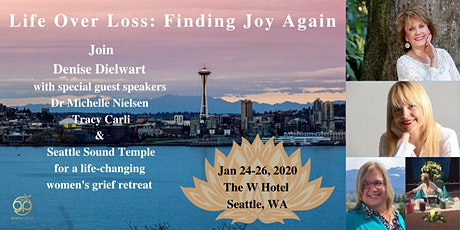 Life Over Loss: Finding Joy Again - Seattle, WA tickets