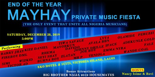 MAYHAY PRIVATE MUSIC FIESTA (End of the Year for All Nigerian Musician)