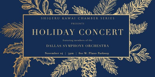 Shigeru Kawai Chamber Series: Holiday Concert with members from DSO