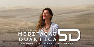 MEDITAÇÃO QUÂNTICA 5D - COMO SILENCIAR A MENTE