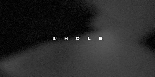 WHOLE - Part Two