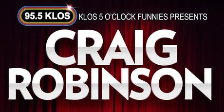 KLOS 5 O'Clock Funnies presents Craig Robinson at The Commerce Casino tickets