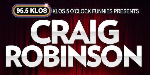 KLOS 5 O'Clock Funnies presents Craig Robinson at The Commerce Casino