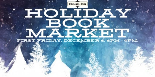 First Friday Holiday Book Market | Roosevelt Row Welcome Center