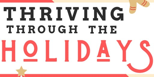 Thriving through the Holidays Workshop!