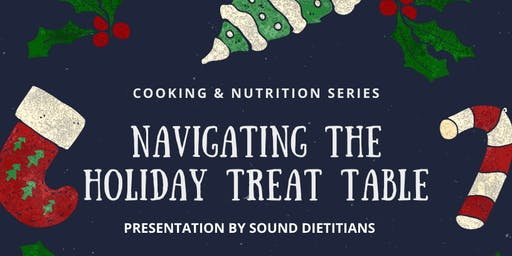 Cooking & Nutrition Series - Navigating the Holiday Treat Table