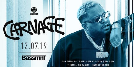 Carnage at Bassmnt Saturday 12/7 tickets