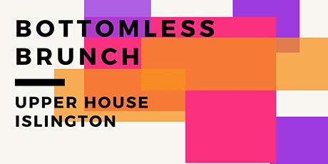 Bottomless Brunch At Upper House Islington tickets