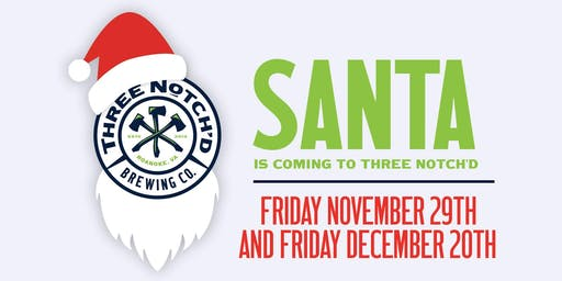 Santa is coming to Three Notch'd
