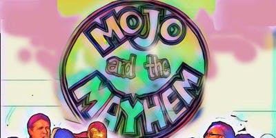 Mojo and The Mayhem with Special Guests TBD