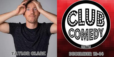 Taylor Clark at Club Comedy Seattle Dec 13-14
