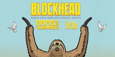 BLOCKHEAD with Arms and Sleepers &  il:lo - 1904 Music Hall